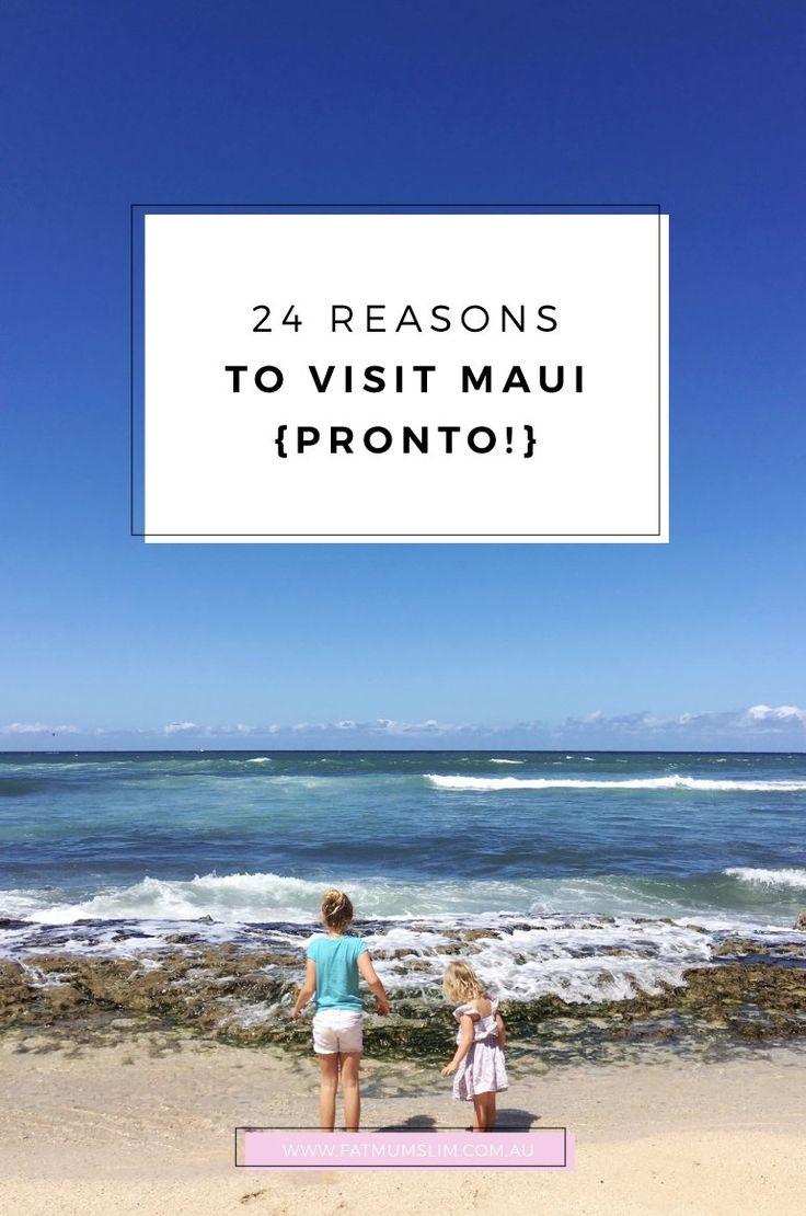 24 Reasons To Visit Maui