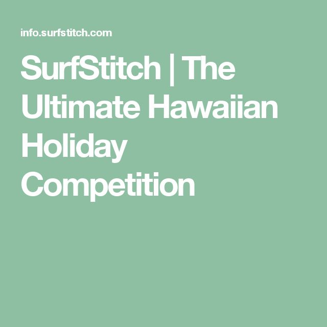 SurfStitch | The Ultimate Hawaiian Holiday Competition