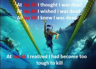 Swiming the mile. This was pretty much my thought process when we did this for practice. Except after lap 66 I layed on the cool decking and died