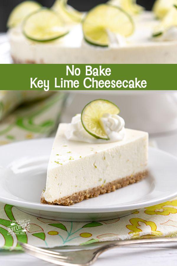 Key Lime No Bake Cheesecake Dixie Crystals Recipe Lime Desserts Key Lime No Bake Cheesecake Sweet Treats Recipes