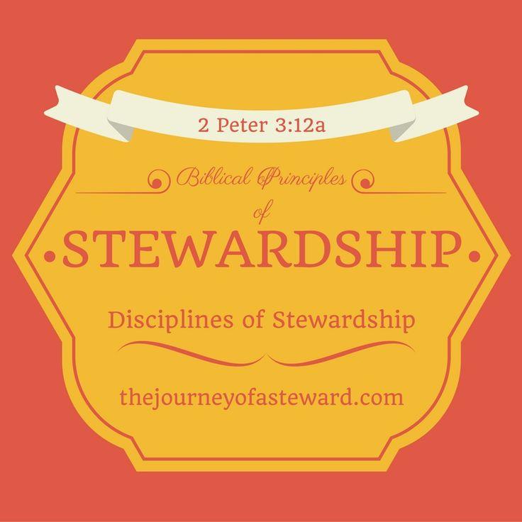 Principles of Biblical Stewardship ~ Disciplines of a Good Steward