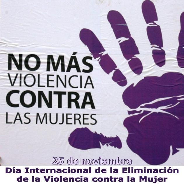 NO MÁS VIOLENCIA CONTRA LAS MUJERES 25 de noviembre, en el Día Internacional de lucha contra la Violencia de Género