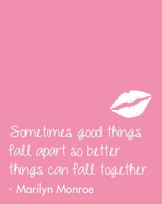 Inspirational Quote Sometimes Good Things Fall Apart So Better