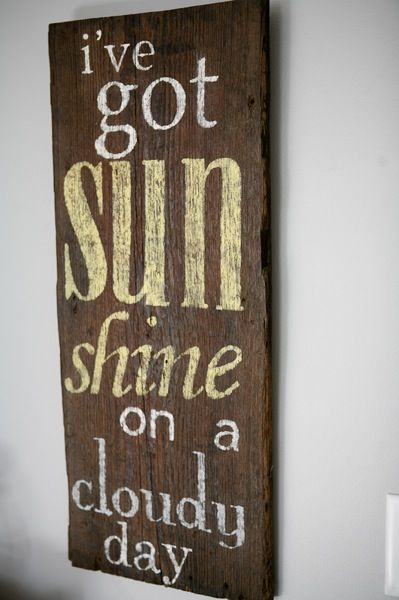 Sunshine, sunshine: Wood Art, Cloudy Day, Subway Art, My Girls, Wood Signs, Old Wood, Diy Wall Art, The Temptation, Girls Rooms