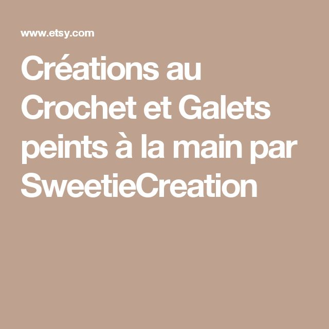 Créations au Crochet et Galets peints à la main par SweetieCreation