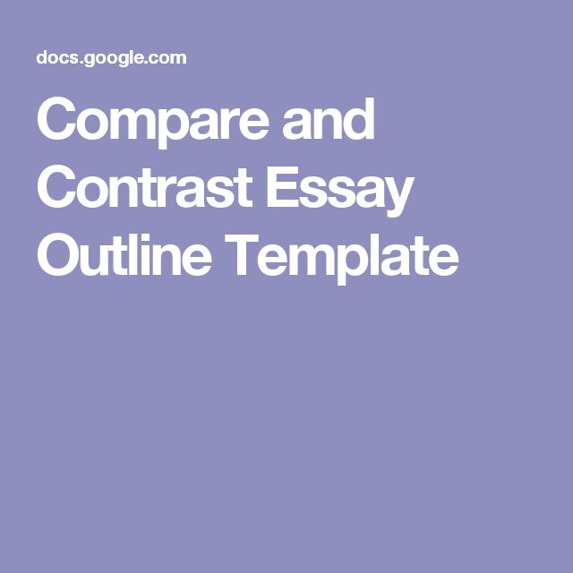 formal outline for compare contrast essay In this way the presentations could be more formal compare and contrast: preparing for an art here's an example of a compare-and-contrast essay.