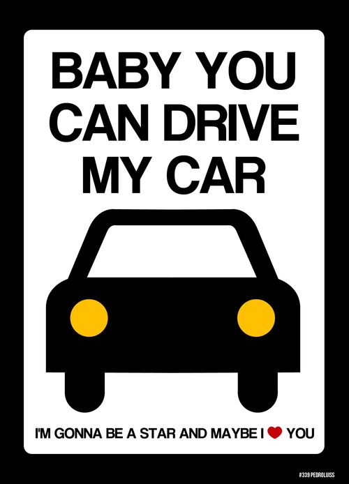 Baby You Can Drive My Car