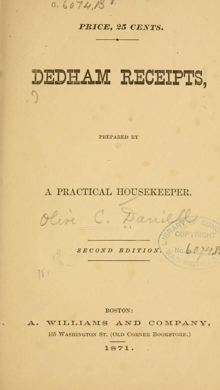 1871 | Dedham Receipts | Prepared by a Practical Housekeeper, Olive C. Daniell | Second Edition
