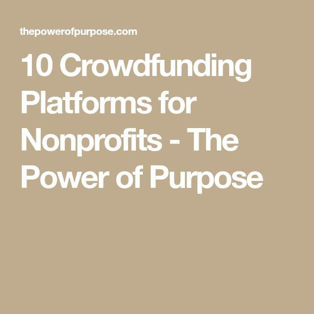 10 Crowdfunding Platforms for Nonprofits - The Power of Purpose