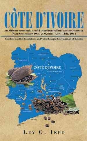 Cote D'ivoire: An African Economic Model Transformed into a Chaotic Arena from September 19th, 2002 Until April 1...
