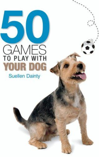 50 Games to Play with Your Dog - buy your dogs supplies from dog lovers just like you... « DogSiteWorld-Store