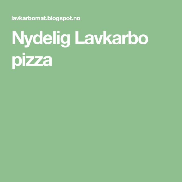 Nydelig Lavkarbo pizza
