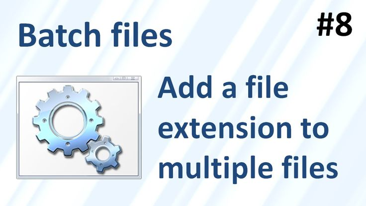 how to add extension to multiple files in windows