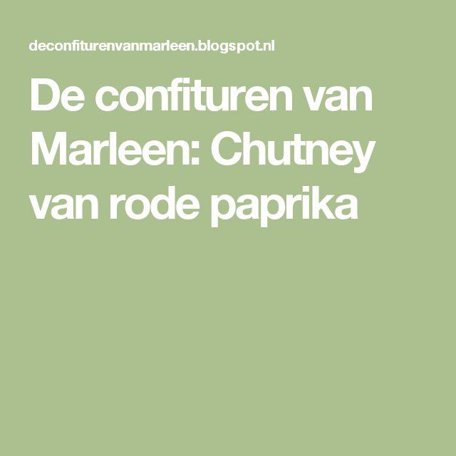 De confituren van Marleen: Chutney van rode paprika