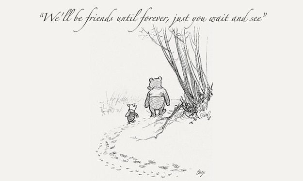 """We'll be friends until forever, just you wait and see."""