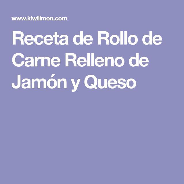Receta de Rollo de Carne Relleno de Jamón y Queso