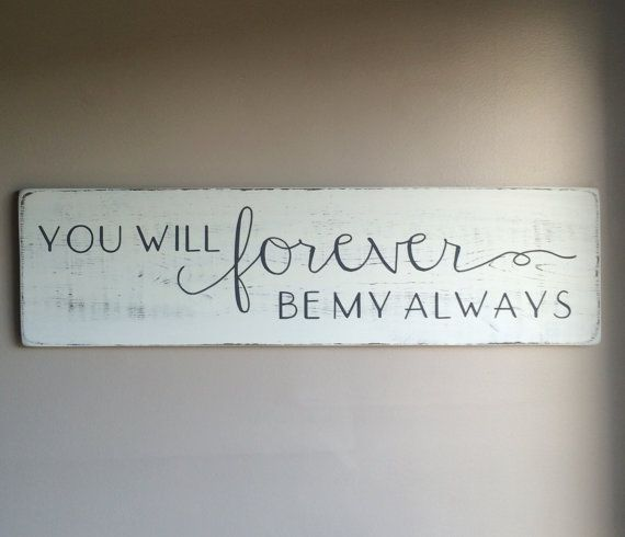 "You will forever be my always, bedroom wall decor, painted wood sign, rustic wall decor, 34"" x 9"""