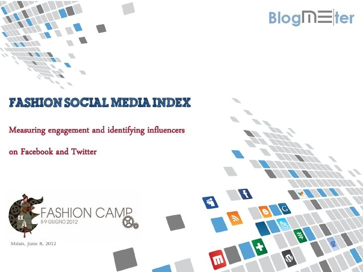 Measuring engagement and identifying influencers in the Fashion Industry on Facebook and Twitter_ Eugenia Burchi @ FashionCamp 2012 Milano