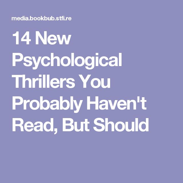 14 New Psychological Thrillers You Probably Haven't Read, But Should