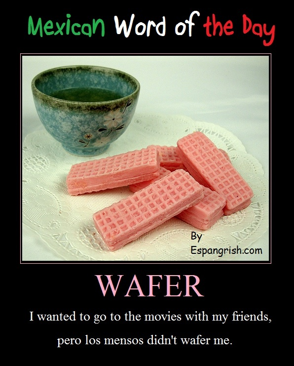 Mexican Word of the Day: Wafer