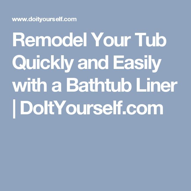 Remodel Your Tub Quickly and Easily with a Bathtub Liner | DoItYourself.com