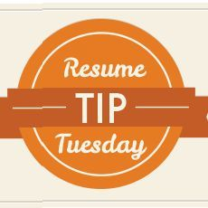 Dedicate your Tuesdays to your resume! Come to CareerBliss every Tuesday for a brand new resume tip!