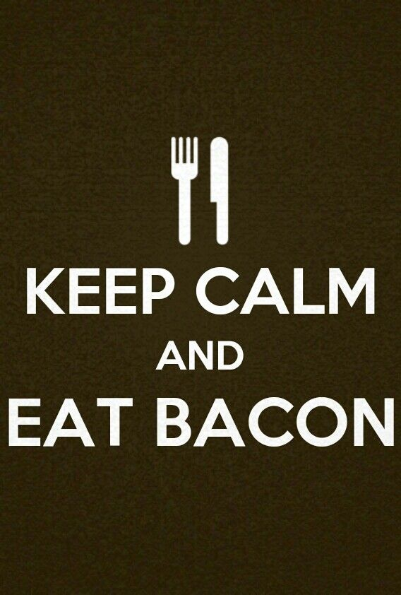 Keep calm and eat #bacon #funny