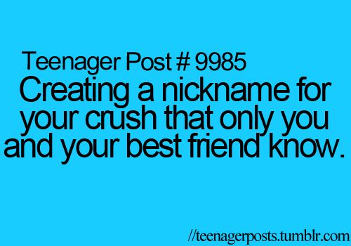 What kind of nicknames do you guys have for your crush?! I would love to know!