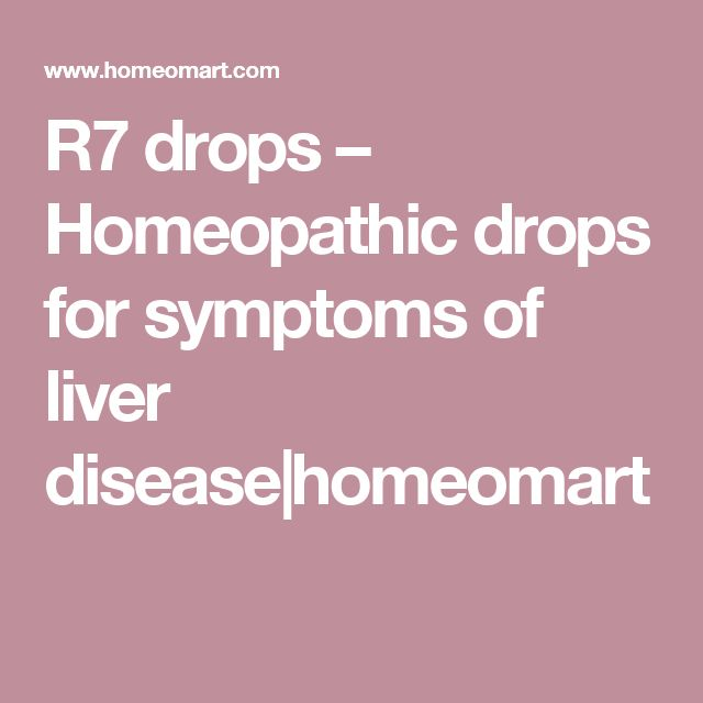 R7 drops – Homeopathic drops for symptoms of liver disease|homeomart