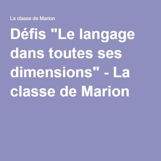 """Défis """"Le langage dans toutes ses dimensions"""" - La classe de Marion"""