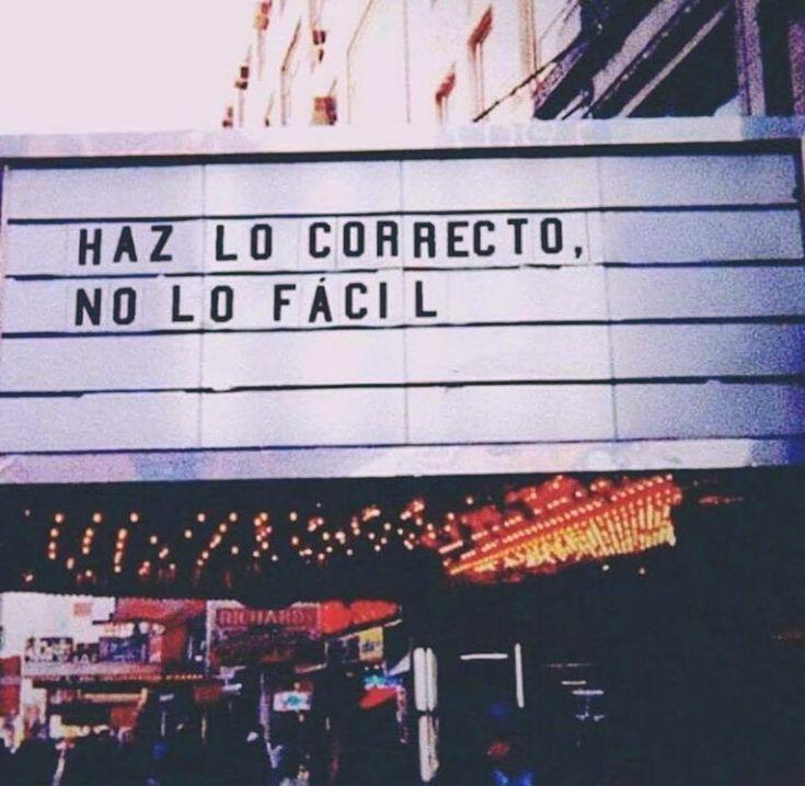 Haz lo correcto, no lo fácil. #frases