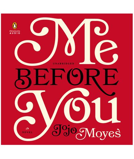 Me Before You by JoJo Moyes, Read by Susan Lyons, Anna Bentink, Steven Crossley...