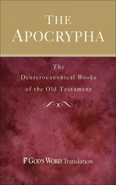 The Apocrypha: The Apocryphal/Deuterocanonical Books of the Old Testament