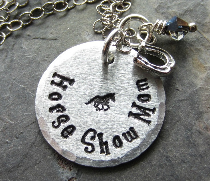 Kinda liking the Horse Show Mom label over Soccer Mom. Sounds a little less suburban. Lol. Hand Stamped Horse NecklaceHorse by EquineExpressionsbyD on Etsy, $43.00