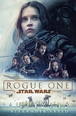 The-official-novelization-of-the-upcoming-film-Rogue-One-A-Star-Wars-Story-starring-a-band-of-rebels-on-a-daring-mission-to-steal-the-Death-Star-plans