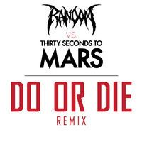 Thirty Seconds To Mars - Do Or Die (Random DNB Bootleg) [FREE DOWNLOAD, CLICK BUY] by Random (ID) on SoundCloud