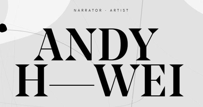 Andy Wei   Narrator - Artist