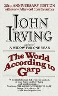 The World According to Garp by John Irving:  Chapter One Boston Mercy Garp's mother, Jenny Fields, was arrested in Boston in 1942 for wounding a man in a movie theater. This was shortly after the Japanese had bombed Pearl Harbor and people were being tolerant of soldiers, because suddenly everyone was a...