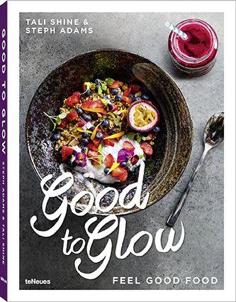 Tali Shine & Steph Adams - Good to Glow by teNeues.de