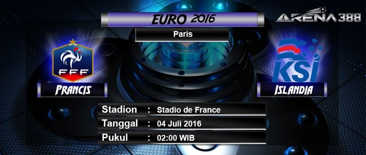 Agen Bola Terbaik - Prediksi Prancis Vs Islandia - 04 Juli 2016