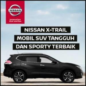 Benner Nissan X-Trail Mobil SUV Tangguh dan Sporty Terbaik