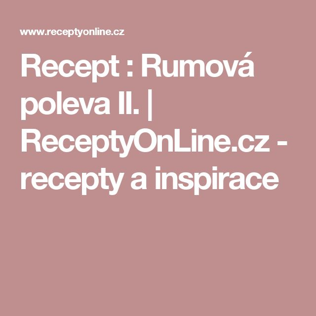 Recept : Rumová poleva II. | ReceptyOnLine.cz - recepty a inspirace