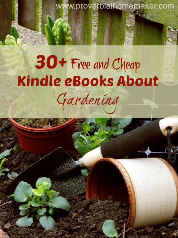 30+ Free and Cheap Kindle eBooks About Gardening - ProverbialHomemaker.com