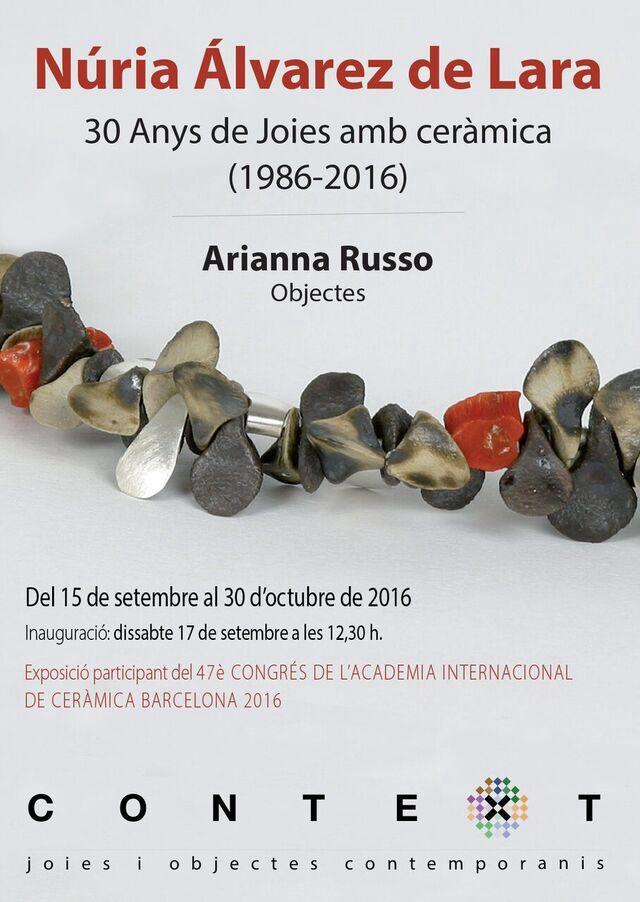xx Context Galeria - NÚRIA ÁLVAREZ DE LARA- ARIANNA RUSSO   , presentant aquest mes de setembre una mostra de joies i objectes de ceràmica.  En aquesta exposició que s'emmarca dins del 47è CONGRÉS DE L'ACADÈMIA INTERNACIONAL DE CERÀMICA DE BARCELONA 2016, es podrà veure una selecció de peces de la joiera i ceramista Núria Álvarez de Lara i una sèrie de peces en porcellana de la col.lecció Topografies de l'arquitecta i ceramista Arianna Russ