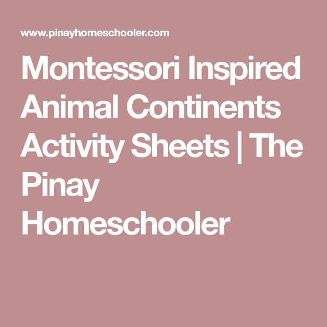 Montessori Inspired Animal Continents Activity Sheets | The Pinay Homeschooler