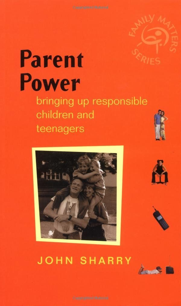 Parent Power - : Bringing Up Responsible Children and Teenagers