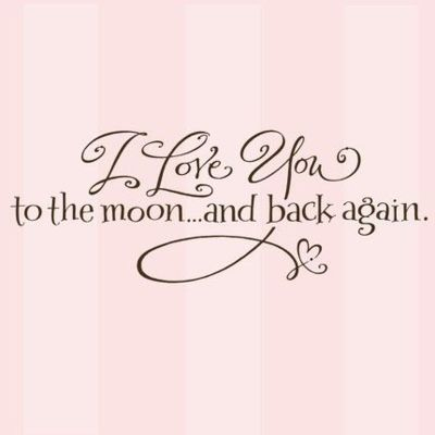 Love you to the moon and back!Tattoo Ideas, Vinyls Decals, I Love You, Quotes, Daughters, A Tattoo, Kids, Old Barns, The Moon
