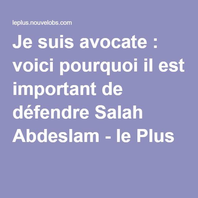Je suis avocate : voici pourquoi il est important de défendre Salah Abdeslam - le Plus
