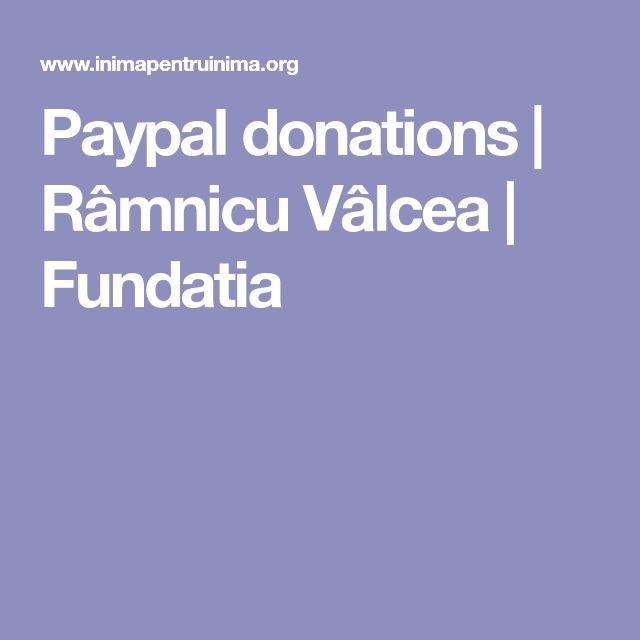 Paypal donations | Râmnicu Vâlcea | Fundatia