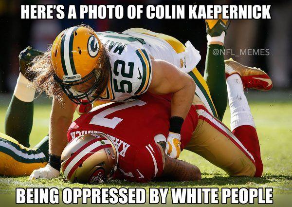 Kaepernick Oppressed Meme                                                       …